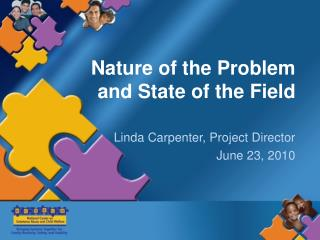 Nature of the Problem and State of the Field