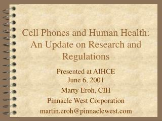 Cell Phones and Human Health: An Update on Research and Regulations
