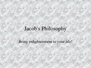 Jacob's Philosophy