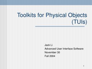 Toolkits for Physical Objects (TUIs)