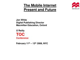 The Mobile Internet  Present and Future