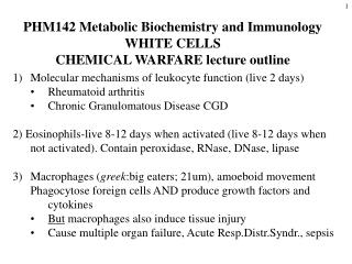 PHM142 Metabolic Biochemistry and Immunology     WHITE CELLS    CHEMICAL WARFARE lecture outline