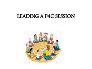 LEADING A P4C SESSION