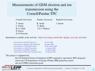 Measurements of GEM electron and ion transmission using the   Cornell/Purdue TPC