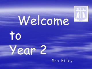 Welcome to       		 Year 2