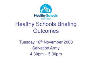 Healthy Schools Briefing Outcomes