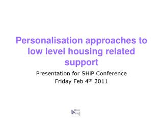 Personalisation approaches to low level housing related support