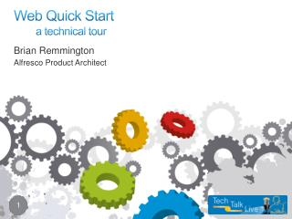 Web Quick Start        a technical tour