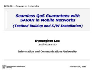 Seamless QoS Guarantees with SARAH in Mobile Networks