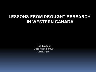 LESSONS FROM DROUGHT RESEARCH  IN WESTERN CANADA