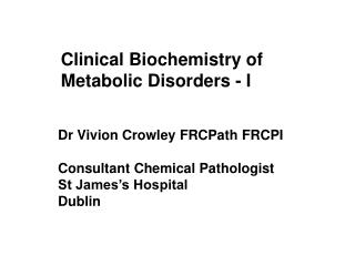 Clinical Biochemistry of  Metabolic Disorders - I