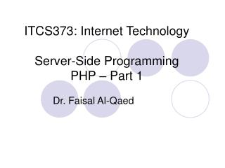ITCS373: Internet Technology Server-Side Programming PHP – Part 1