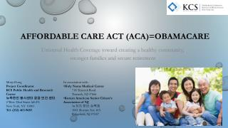 AFFORDABLE CARE ACT (ACA)=OBAMACARE