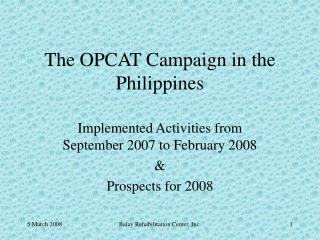The OPCAT Campaign in the Philippines