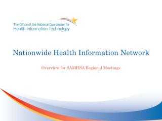 Nationwide Health Information Network Overview for SAMHSA Regional Meetings