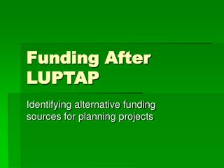 Funding After LUPTAP
