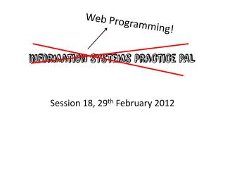 Session 18, 29 th  February 2012