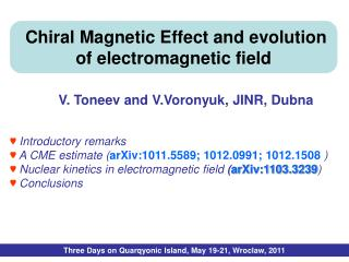 Chiral Magnetic Effect and evolution of electromagnetic field