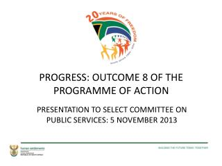 PROGRESS: OUTCOME 8 OF THE PROGRAMME OF ACTION