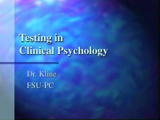 Testing in  Clinical Psychology
