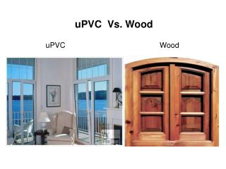 Which is Best in Wood and uPVC for House