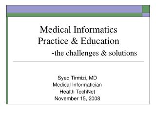 Medical Informatics  Practice & Education 		- the challenges & solutions