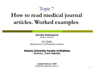 Topic 7 How to read medical journal articles. Worked examples .