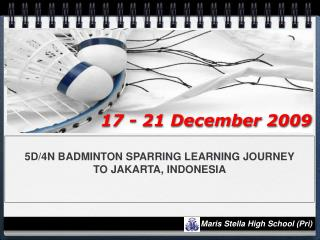 5D/4N BADMINTON SPARRING LEARNING JOURNEY  TO JAKARTA, INDONESIA