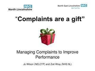 """ Complaints are a gift"""