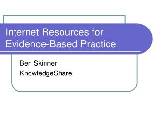 Internet Resources for Evidence-Based Practice
