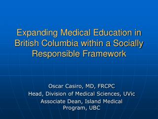 Expanding Medical Education in British Columbia within a Socially Responsible Framework