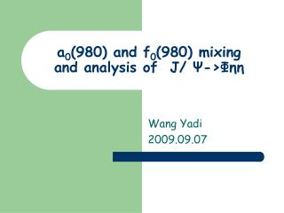 a 0 (980) and f 0 (980) mixing and analysis of  J/  Ψ -> Φ ηη