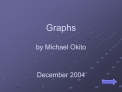 Graphs   by Michael Okito   December 2004