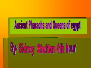 Ancient Pharaohs and Queens of egypt