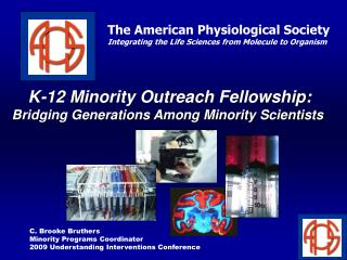 K-12 Minority Outreach Fellowship:  Bridging Generations Among Minority Scientists