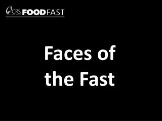 Faces of the Fast
