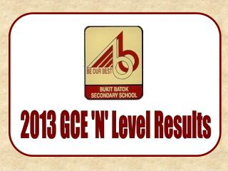 2013 GCE 'N' Level Results