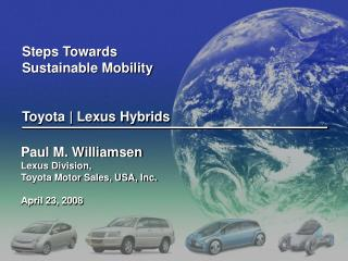 Steps Towards  Sustainable Mobility Toyota | Lexus Hybrids