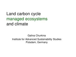 Land carbon cycle  managed ecosystems and climate