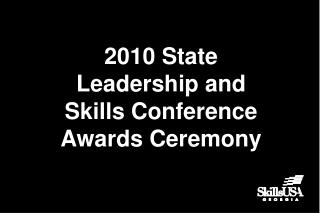 2010 State Leadership and Skills Conference Awards Ceremony