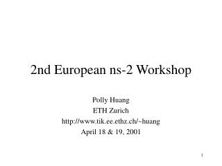 2nd European ns-2 Workshop