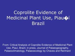 Coprolite Evidence of Medicinal Plant Use, Piau � í Brazil
