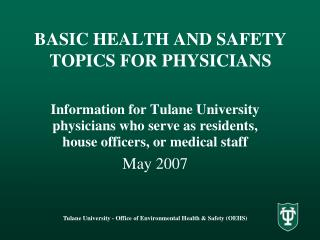 BASIC HEALTH AND SAFETY TOPICS FOR PHYSICIANS