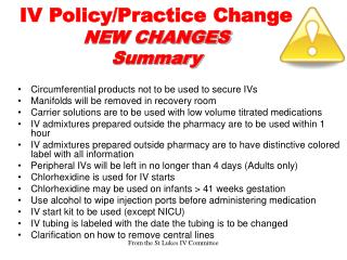 IV Policy/Practice Change NEW CHANGES Summary