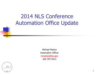 2014 NLS Conference Automation Office Update