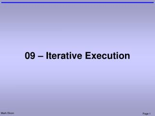 09 – Iterative Execution