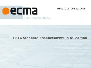 CSTA Standard Enhancements in 8 th  edition