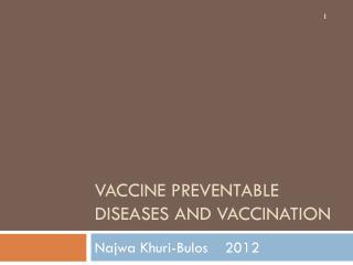VACCINE PREVENTABLE DISEASES AND VACCINATION