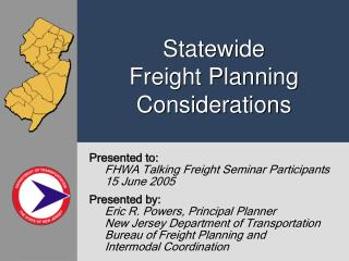 Presented to:  FHWA Talking Freight Seminar Participants      15 June 2005 Presented by: