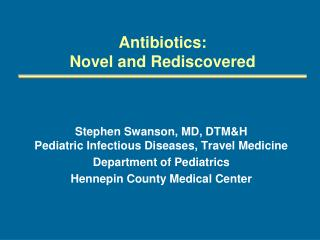 Antibiotics: Novel and Rediscovered